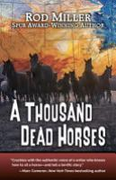 Cover image for A Thousand Dead Horses