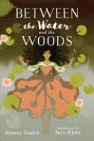 Cover image for Between the Water and the Woods