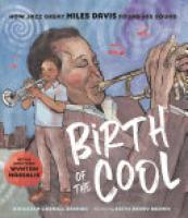 Cover image for Birth of the Cool: How Jazz Great Miles Davis Found His Sound
