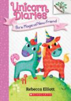 Cover image for Bo's Magical New Friend: A Branches Book (Unicorn Diaries #1)