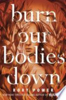 Cover image for Burn Our Bodies Down