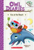 Cover image for Eva at the Beach: A Branches Book (Owl Diaries #14), Volume 14