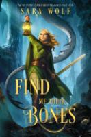 Cover image for Find Me Their Bones
