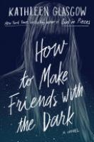 Cover image for How to Make Friends with the Dark