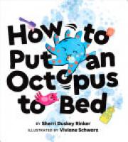 Cover image for How to Put an Octopus to Bed