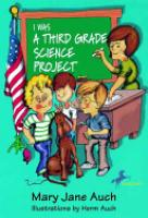 Cover image for I Was a Third Grade Science Project