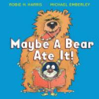 Cover image for Maybe a Bear Ate It!