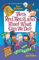 Cover image for My Weird School Special: We're Red, Weird, and Blue! What Can We Do?