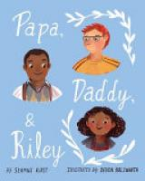 Cover image for Papa, Daddy, and Riley