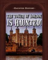 Cover image for The Tower of London Is Haunted!