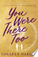 Cover image for You Were There Too
