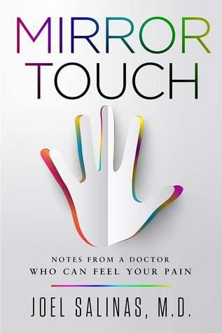 Mirror Touch: Notes from a Doctor Who Can Feel Your Pain