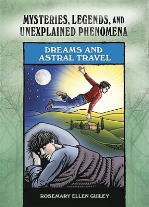 Mysteries, Legends, and Unexplained Phenomena: Dreams and Astral travel