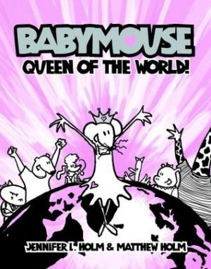 Queen of the World (Babymouse #1)