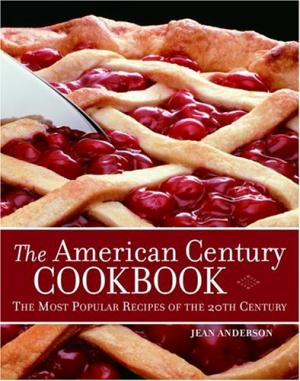 The American Century Cookbook: The Most Popular Recipes of the 20th Century