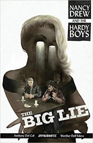 Nancy Drew & the Hardy Boys: The Big Lie