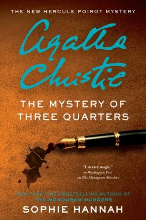 The Mystery of Three Quarters (New Hercule Poirot Mysteries #3)