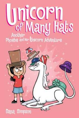 Unicorn of Many Hats: Another Phoebe and Her Unicorn Adventures Volume 7